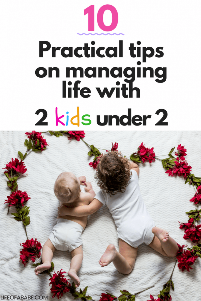 10 Practical tips on managing life with 2 kids under 2