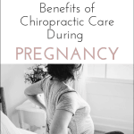 Benefits of You Seeing A Chiropractor During Pregnancy