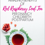 5 Amazing benefits of red raspberry leaf tea for pregnancy, childbirth, and postpartum