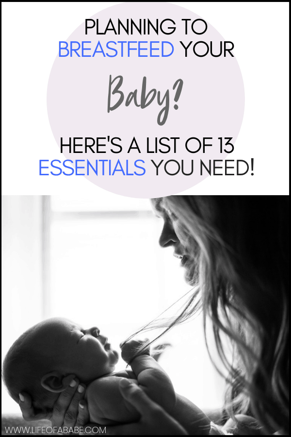 A list of 13 essentials you need if you plan to breastfeed your baby