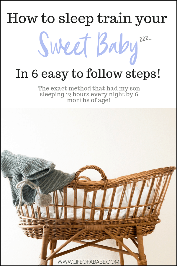 How to sleep train your sweet baby in 6 easy to follow steps