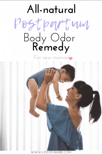 Affordable and Effective All-Natural Postpartum Body Odor Remedy