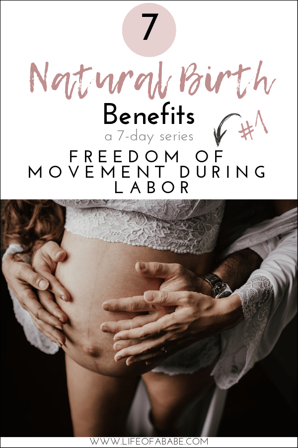 Benefits of having an unmedicated birth - freedom of movement during labor